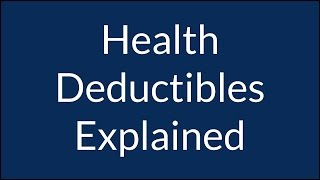 Health Insurance Deductible Explained