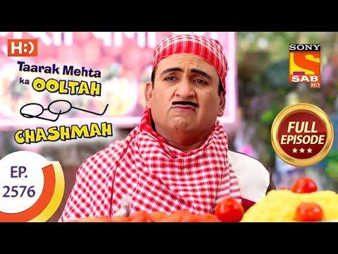 Taarak Mehta Ka Ooltah Chashmah - Ep 2576 - Full Episode - 15th October, 2018