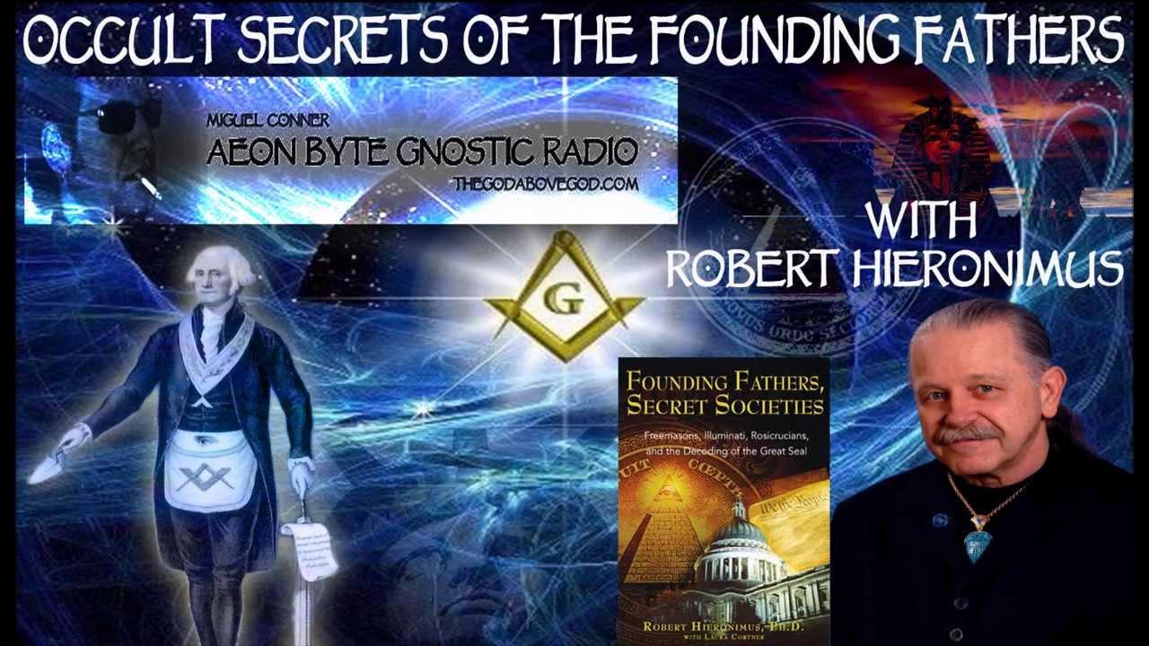 founding fathers secret societies freemasons illuminati rosicrucians and the decoding of the great seal