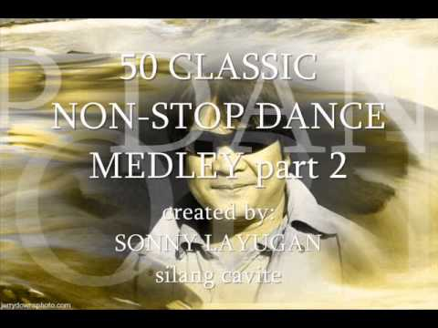 50 CLASSIC NONSTOP DANCE MEDLEY part 2 sonny layugan