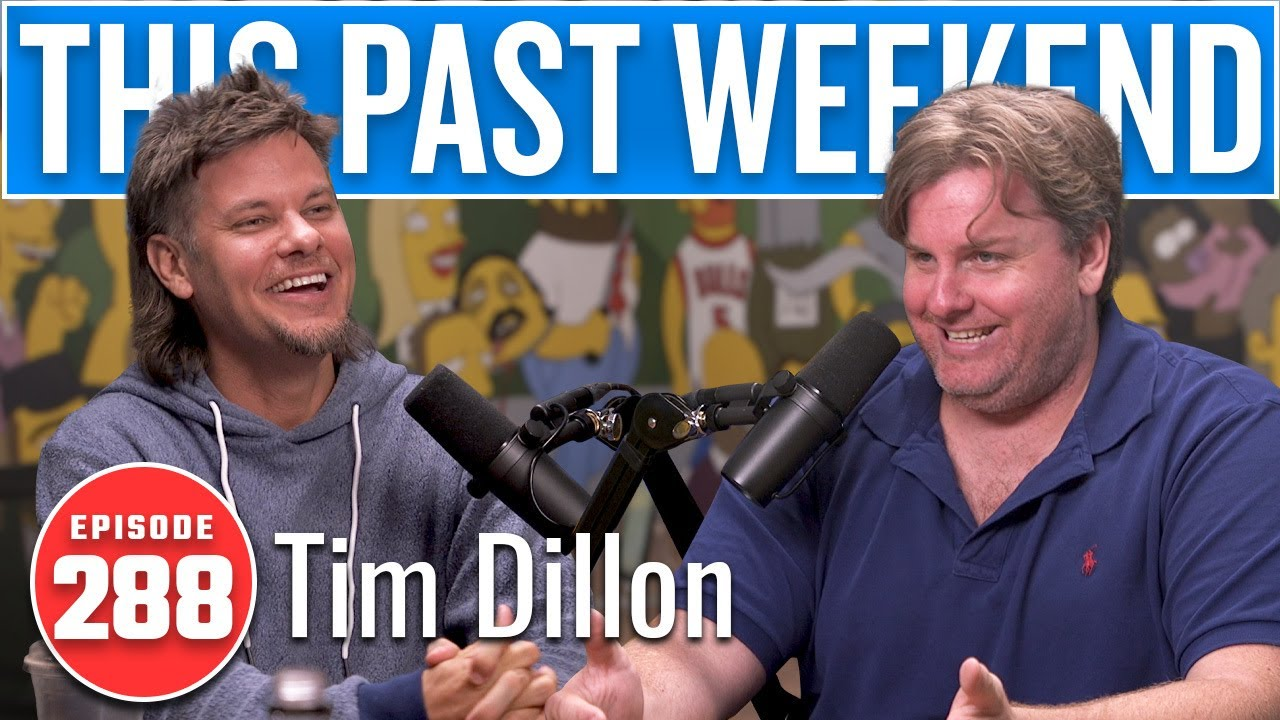 Tim Dillon | This Past Weekend w/ Theo Von #288