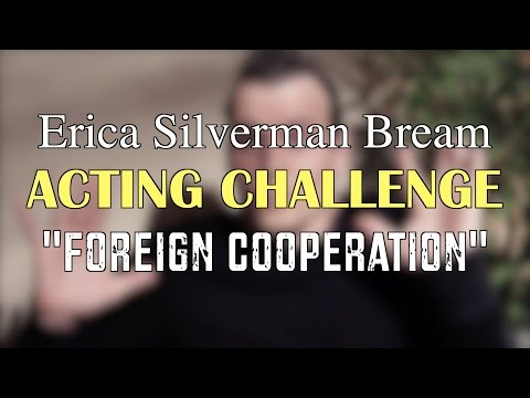 Erica Silverman Bream Acting Challenge - Foreign Cooperation
