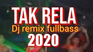 Download Dj tak rela,,  dj remix fullbass 2020