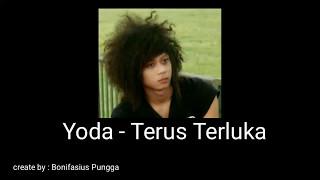 Lirik Lagu Yoda Terus Terluka ft Today Band