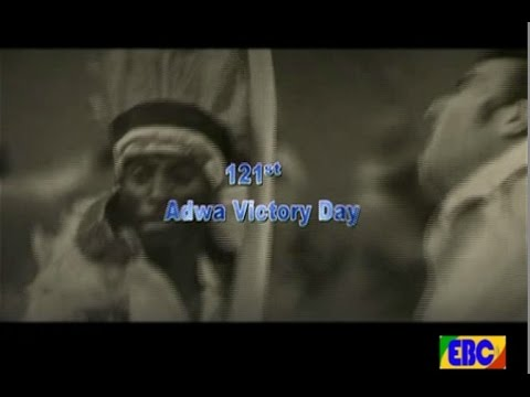 Ethiopian: one hundred twenty first  st Adwa Victory Day interesting memories