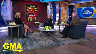Hillary Clinton and Louise Penny talk about new book, 'State of Terror' l GMA