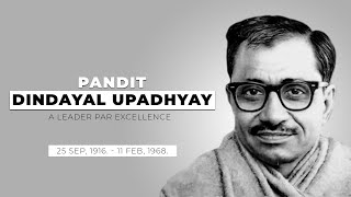 Pt. Dindayal Upadhyay: A leader par excellence