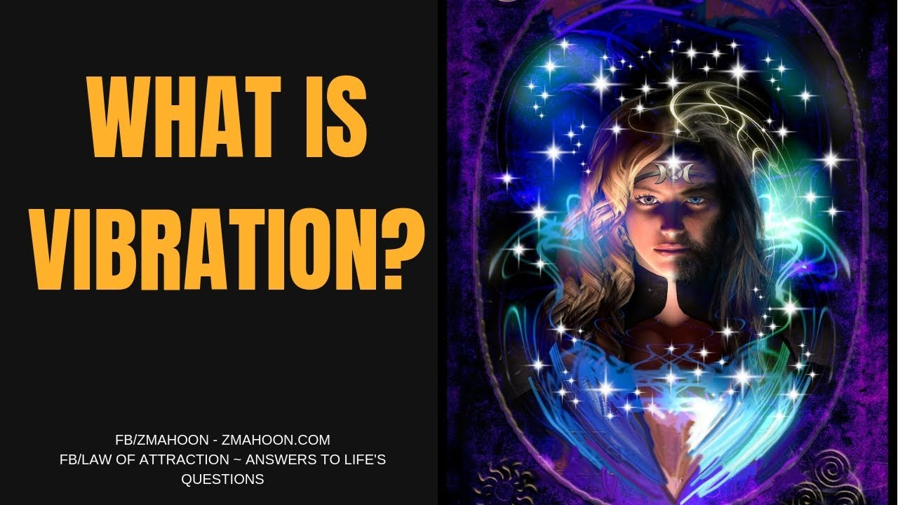 What is Vibration, and how does it impact our manifesting