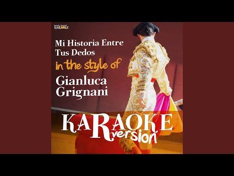 Mi Historia Entre Tus Dedos (In The Style Of Gianluca Grignani) (Karaoke Version)