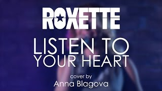Roxette - Listen to Your Heart (cover by Anna Blagova)