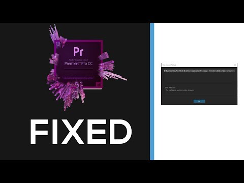 Adobe Premiere Pro CC: File has no audio or video streams FIXED