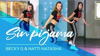 Sin Pijama - Becky G, Natti Natasha - Easy Fitness Dance Video - Choreography