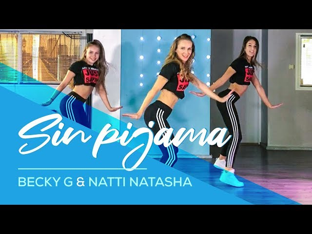Sin Pijama - Becky G & Natti Natasha - Easy Fitness Dance Video - Choreography