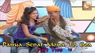 Repeat youtube video Panya Sepat Mona To Goa Part Two || Most Funny Video || Comedian Panya Sepat