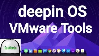 How to Install VMware Tools in deepin OS 15.2 Linux | SysAdmin [HD]