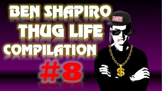 ben shapiro thug life compilation 8