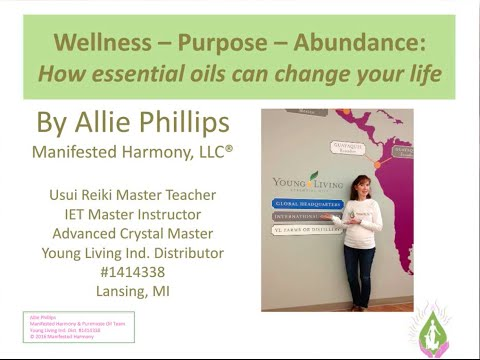 Wellness, Purpose, Abundance: How essential oils can change your life
