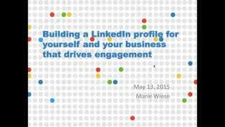 Content Marketing Webinar Series: Building a LinkedIn profile for yourself and your business