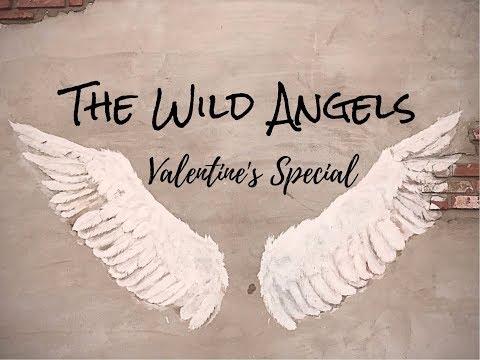 The Wild Angels ~ Valentine's Special