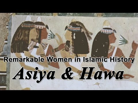 Remarkable Women in Islamic History: Asiya & Hawa   Dr. Shabir Ally