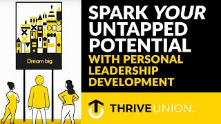Spark YOUR Untapped Potential with Personal Leadership Development