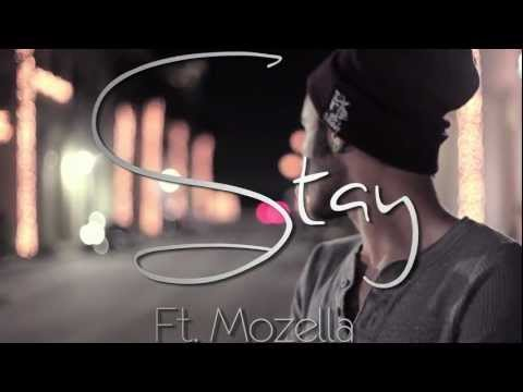 "Kid Famous Ft Mozella • ""Stay"""