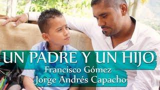Un padre y un Hijo   Jorge Andrés Capacho y Francisco Gómez