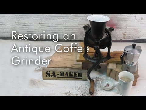 How to restore an Antique Coffee Grinder