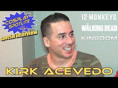 Kirk Acevedo (12 Monkeys, TWD) - Captain Kyle Special Interview