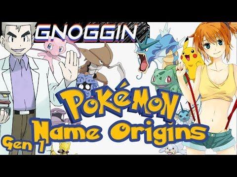 Pokemon Name Origins: 1st Gen  |  Gnoggin