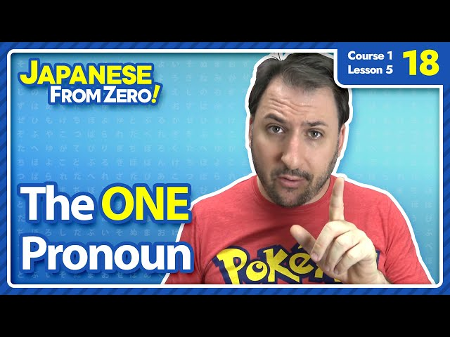 The ONE Pronoun - Japanese From Zero! Video 18