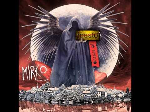 Mirko - Mesto je mrtvo [MESTO JE MRTVO]
