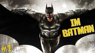Batman: Arkham Knight | Part #1 | IM THE BATMAN!