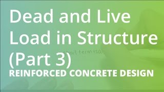 Dead and Live Load in Structure (Part 3) | Reinforced Concrete Design