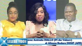 Selebe Yoon du 08 août 2018 avec Aminata DIALLO (PS des Valeurs)  et Alioune Badara DIOUF (APR)