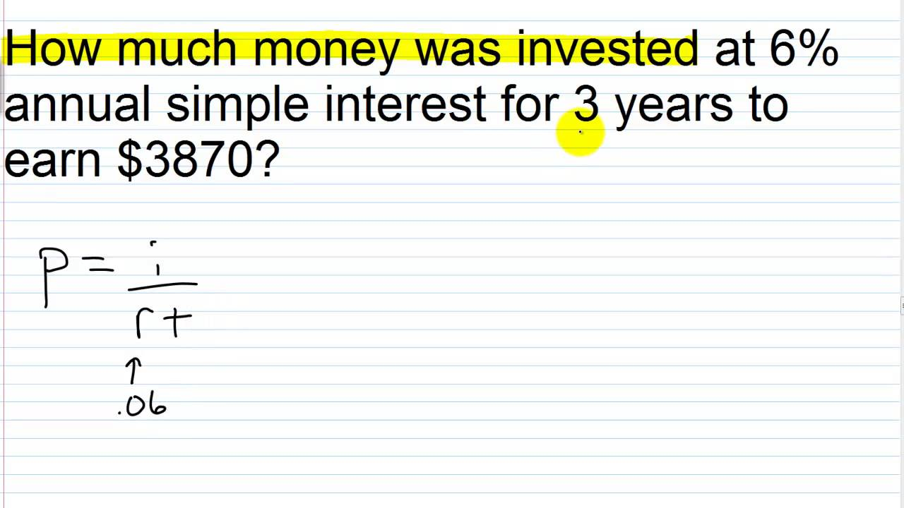 Algebra II Main Lesson II.3: Simple Interest Word Problems I = prt .