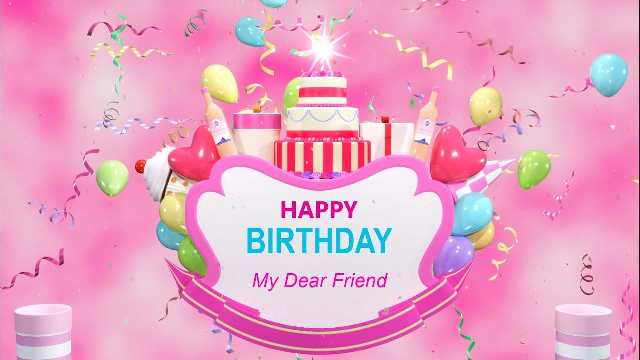 Happy Birthday Song My Dear Friend Amazing Colorful Birthday Greeting 3d Animation Hd Youtube