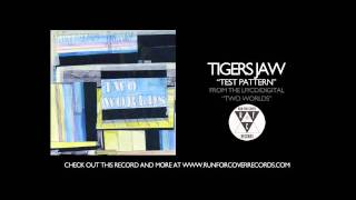 Tigers Jaw - Test Pattern