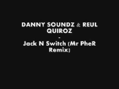 Danny Soundz & Ruel Quiroz - Jack N Switch (Mr PheR Remix)