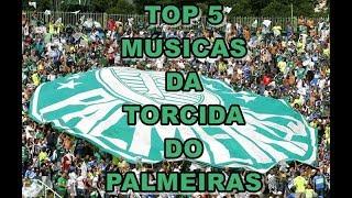 TOP 5 Músicas da Torcida do Palmeiras