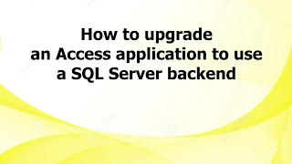 How to upgrade an Access application to use a SQL Server backend