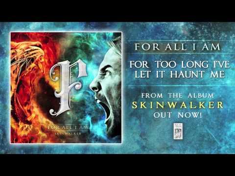 "For All I Am ""For Too Long I've Let It Haunt Me"" Official (with Lyrics)"