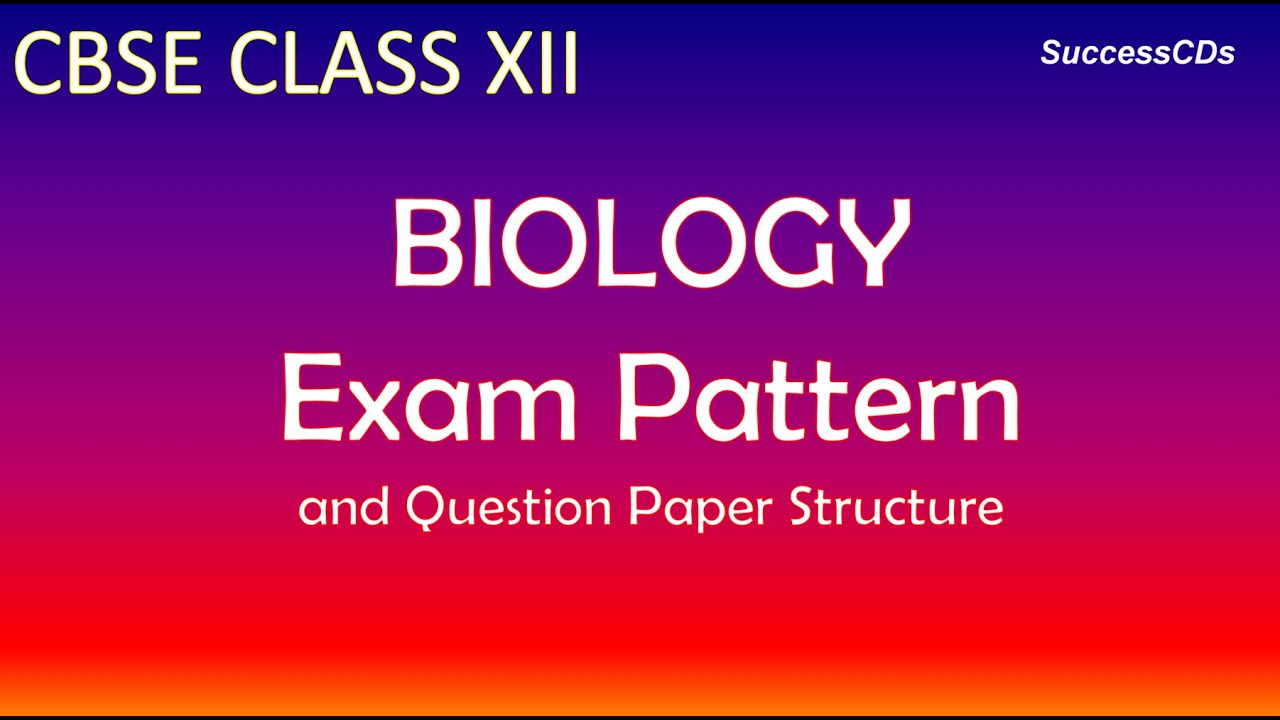Cbse class xii biology exam pattern and question paper structure cbse class xii biology exam pattern and question paper structure youtube malvernweather Image collections