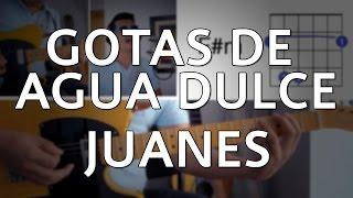 Gotas De Agua Dulce Juanes Tutorial Cover - Acordes [Mauro Martinez]