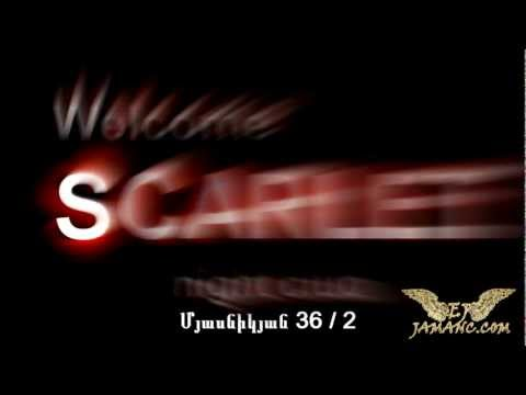 SCARLET Night Club ARMENIA (18+) ~~~~~by Www.JAMANC.com