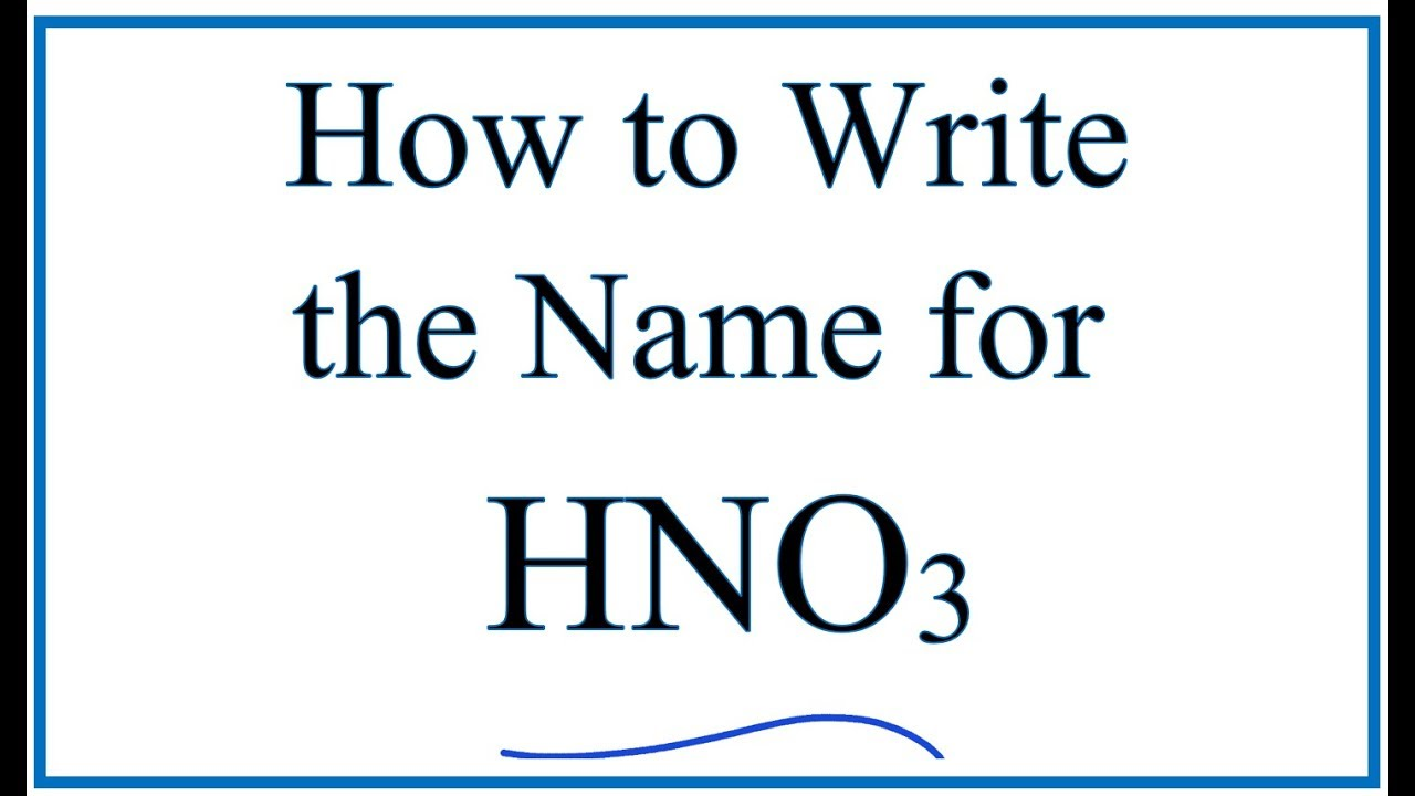 how to write the name for hno3 youtube
