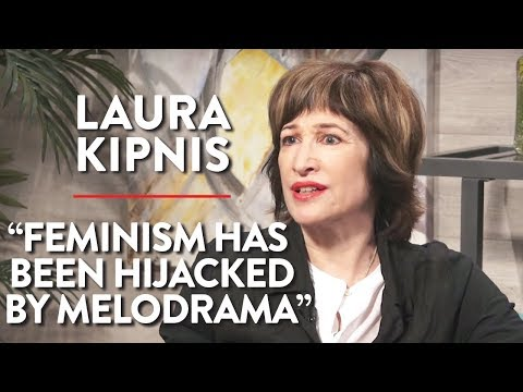 """""""Feminism has been hijacked by Melodrama"""" (Laura Kipnis Pt. 2)"""