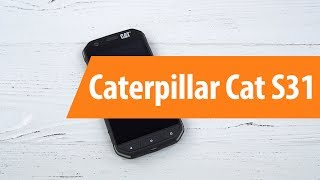 Распаковка Caterpillar Cat S31 / Unboxing Caterpillar Cat S31