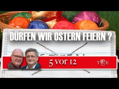 """""""5 vor 12"""": Dürfen wir Ostern feiern?"""