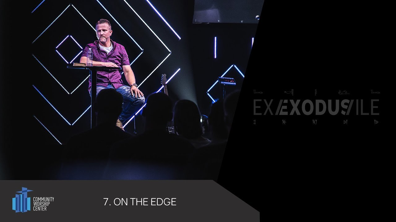 On the Edge | Exile/Exodus | Pastor Keith Deal